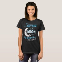 I love someone with autism to the moon and back to T-Shirt