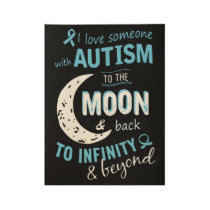 I love someone with autism to the moon and back to wood poster