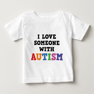 I Love Someone With Autism Infant T-shirt