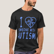 I Love Someone With Autism Women_s Autism Awarenes T-Shirt