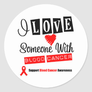 I Love Someone With Blood Cancer Stickers