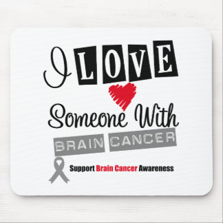 I Love Someone With Brain Cancer Mouse Pad