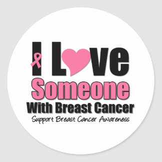 I Love Someone With Breast Cancer Round Stickers