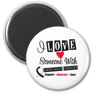 I Love Someone With Carcinoid Cancer Fridge Magnet