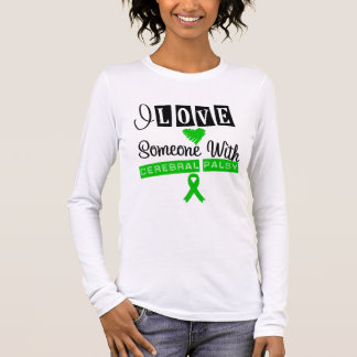 I Love Someone With Cerebral Palsy Long Sleeve T-Shirt