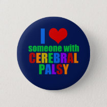 I Love Someone With Cerebral Palsy Pinback Button