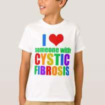 I Love Someone With Cystic Fibrosis T-Shirt