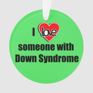 I Love Someone with Down Syndrome Christmas Ornament