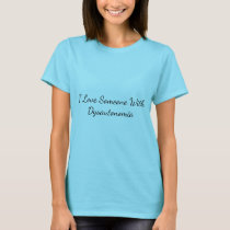 I Love Someone with Dysautonomia Awareness T-Shirt