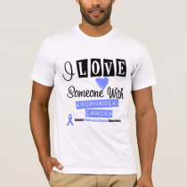 I Love Someone With Esophageal Cancer T-Shirt