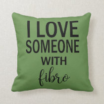 I Love Someone With Fibro Pillow