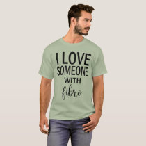 I Love Someone With Fibro Tee Shirt for Men