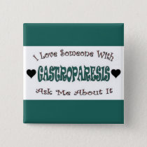 I Love Someone With Gastroparesis Button