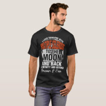 I Love Someone With Multiple Sclerosis To The Moon T-Shirt