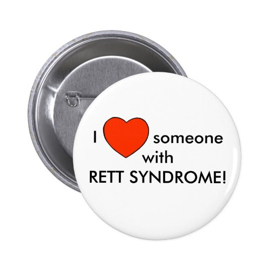 I love someone with RETT SYNDROME! Pinback Button