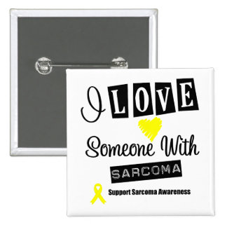 I Love Someone With Sarcoma Buttons