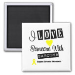 I Love Someone With Sarcoma Refrigerator Magnets