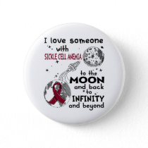 I love Someone with Sickle Cell Anemia Awareness Button