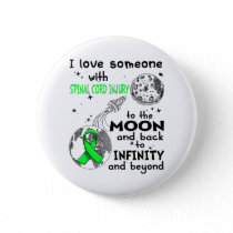 I love Someone with Spinal Cord Injury Awareness Button