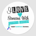 I Love Someone With Thyroid Cancer Round Stickers