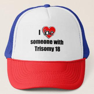 I love Someone with Trisomy 18 Trucker Hat