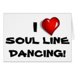 I Love Soul Line Dancing! Greeting Card