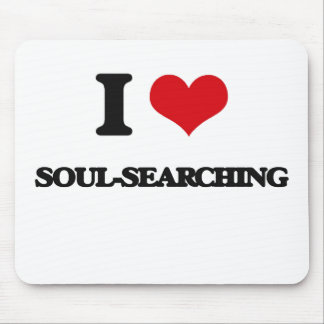 I love Soul-Searching Mouse Pad