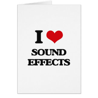 I love Sound Effects Greeting Card