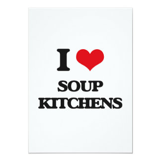 "I love Soup Kitchens 5"" X 7"" Invitation Card"