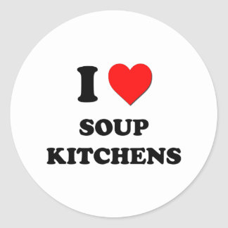 I love Soup Kitchens Round Sticker