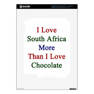 I Love South Africa More Than I Love Chocolate Decals For iPad 3