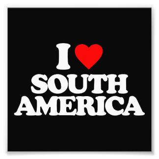 I LOVE SOUTH AMERICA PHOTO PRINT