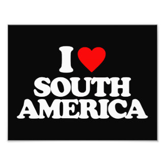 I LOVE SOUTH AMERICA PHOTOGRAPHIC PRINT