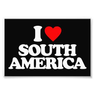 I LOVE SOUTH AMERICA PHOTOGRAPH