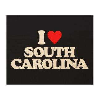 I LOVE SOUTH CAROLINA WOOD PRINT