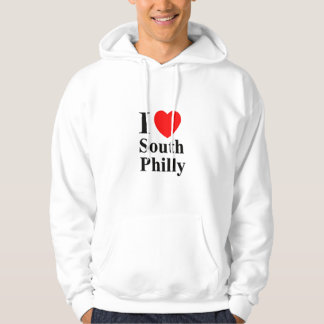 I love South Philly Hoody - Customized