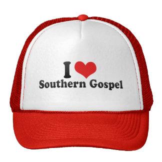I Love Southern Gospel Trucker Hats