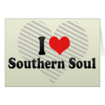 I Love Southern Soul Greeting Cards