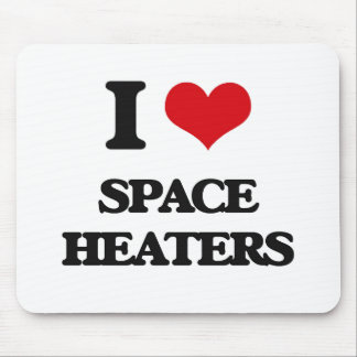 I love Space Heaters Mouse Pad