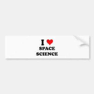 I Love Space Science Bumper Stickers
