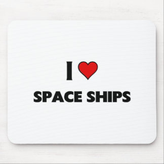 I love Space Ships Mouse Pads
