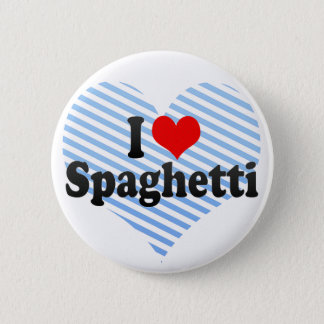I Love Spaghetti Button