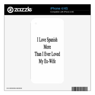 I Love Spanish More Than I Ever Loved My Ex Wife Skins For iPhone 4S