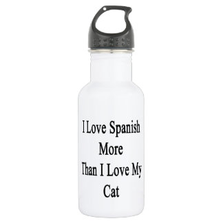 I Love Spanish More Than I Love My Cat Water Bottle