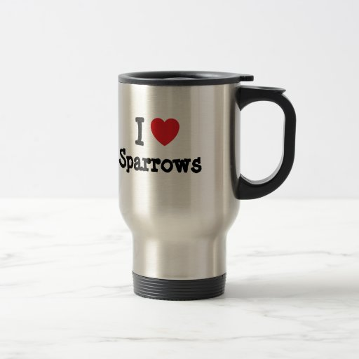 I love Sparrows heart custom personalized 15 Oz Stainless Steel Travel Mug