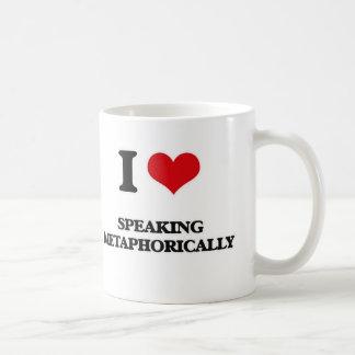 I Love Speaking Metaphorically Coffee Mug
