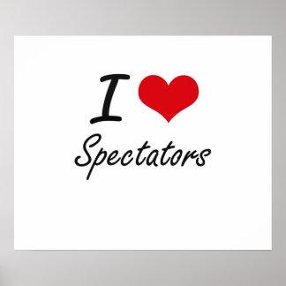 I love Spectators Poster