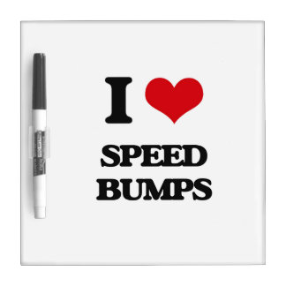 I love Speed Bumps Dry-Erase Whiteboard
