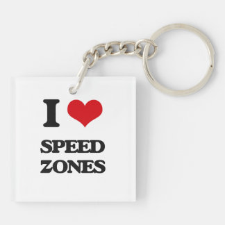 I love Speed Zones Double-Sided Square Acrylic Keychain