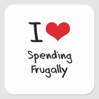 I Love Spending Frugally Square Sticker